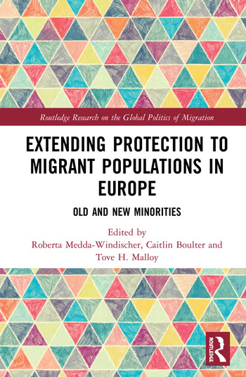 Extending Protection to Migrant Populations in Europe Old and New Minorities book cover