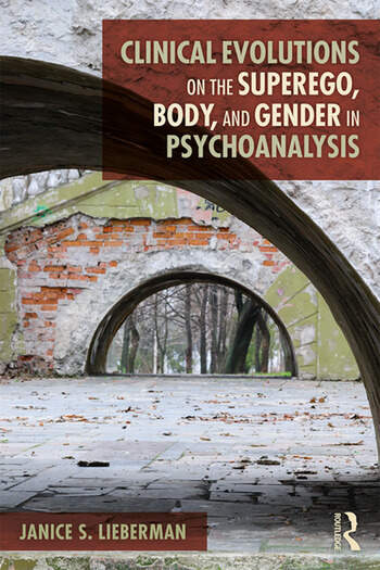 Clinical Evolutions on the Superego, Body, and Gender in Psychoanalysis book cover