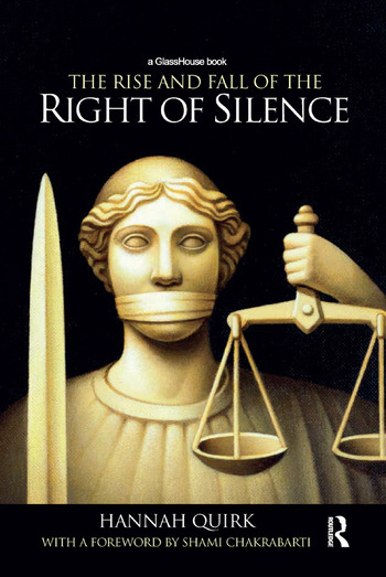 The Rise and Fall of the Right of Silence book cover