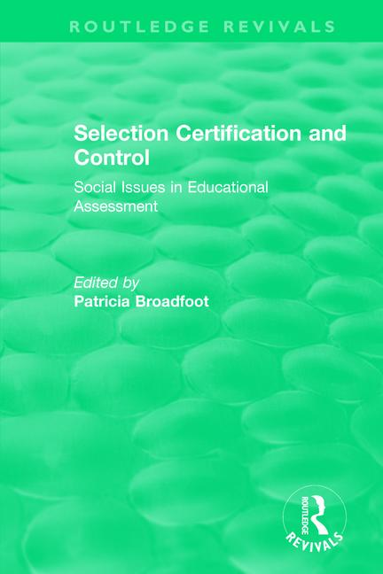 Selection Certification and Control Social Issues in Educational Assessment book cover