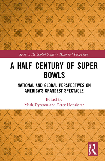 A Half Century of Super Bowls National and Global Perspectives on America's Grandest Spectacle book cover