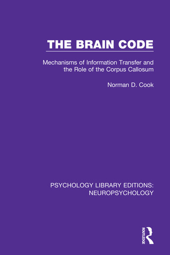 The Brain Code Mechanisms of Information Transfer and the Role of the Corpus Callosum book cover