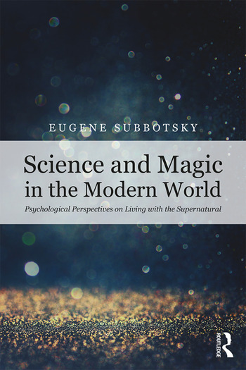 Science and Magic in the Modern World Psychological Perspectives on Living with the Supernatural book cover
