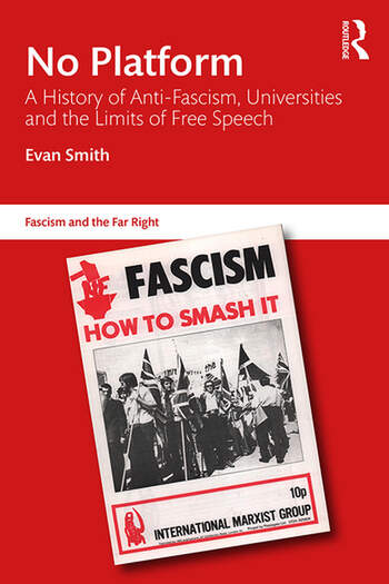 No Platform A History of Anti-Fascism, Universities and the Limits of Free Speech book cover
