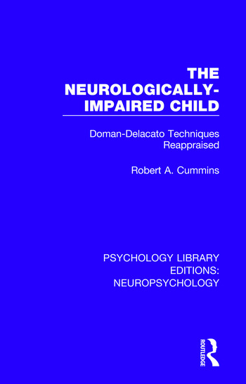 The Neurologically-Impaired Child Doman-Delacato Techniques Reappraised book cover
