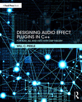 Designing Audio Effect Plugins in C++ For AAX, AU, and VST3 with DSP Theory book cover