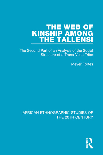 The Web of Kinship Among the Tallensi The Second Part of an Analysis of the Social Structure of a Trans-Volta Tribe book cover