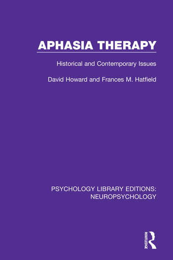 Aphasia Therapy Historical and Contemporary Issues book cover