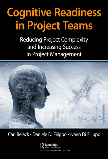 Cognitive Readiness in Project Teams Reducing Project Complexity and Increasing Success in Project Management book cover