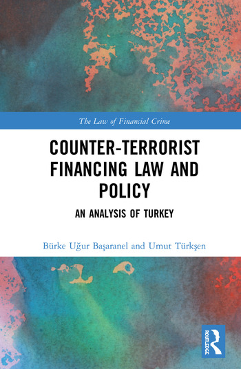 Counter-Terrorist Financing Law and Policy An analysis of Turkey book cover