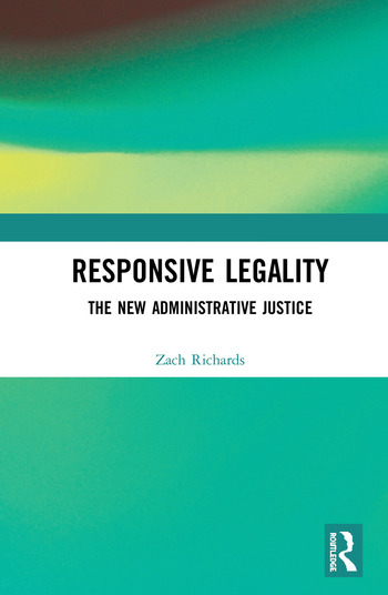 Responsive Legality The New Administrative Justice book cover