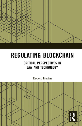 Regulating Blockchain Critical Perspectives in Law and Technology book cover