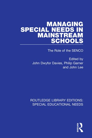 Managing Special Needs in Mainstream Schools The Role of the SENCO book cover