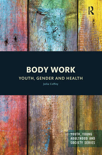 Body Work Youth, Gender and Health book cover