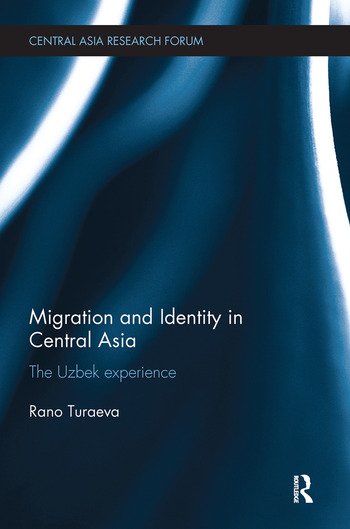 Migration and Identity in Central Asia The Uzbek Experience book cover