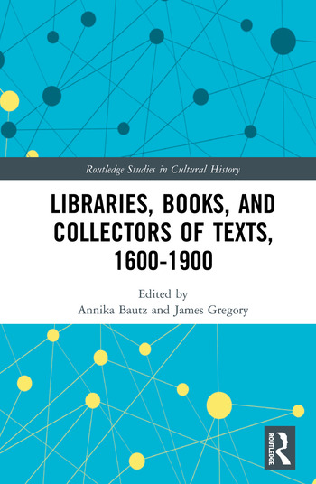 Libraries, Books, and Collectors of Texts, 1600-1900 book cover