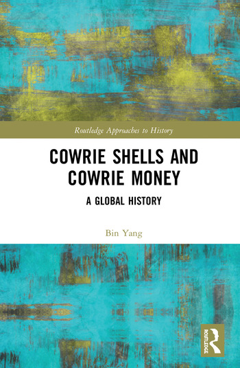 Cowrie Shells and Cowrie Money A Global History book cover