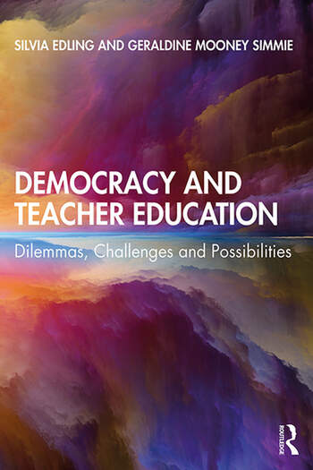 Democracy and Teacher Education Dilemmas, Challenges and Possibilities book cover
