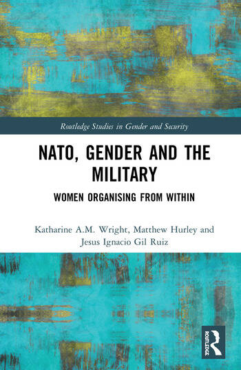 NATO, Gender and the Military Women Organising from Within book cover