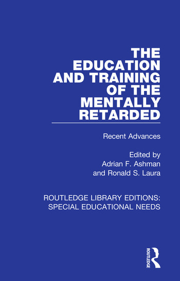 The Education and Training of the Mentally Retarded Recent Advances book cover