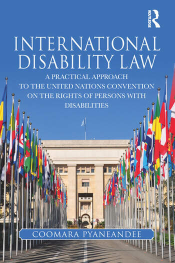International Disability Law A Practical Approach to the United Nations Convention on the Rights of Persons with Disabilities book cover