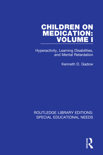 Children on Medication Volume I Hyperactivity, Learning Disabilities, and Mental Retardation book cover