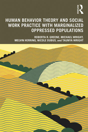 Human Behavior Theory and Social Work Practice with Marginalized Oppressed Populations book cover