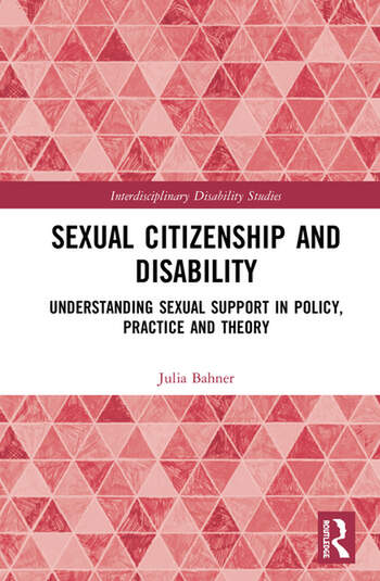 Sexual Citizenship and Disability Understanding Sexual Support in Policy, Practice and Theory book cover