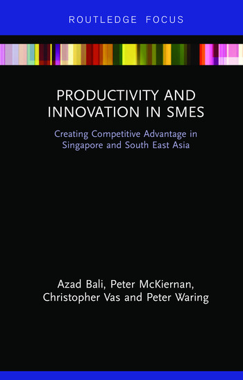 Productivity and Innovation in SMEs Creating Competitive Advantage in Singapore and South East Asia book cover