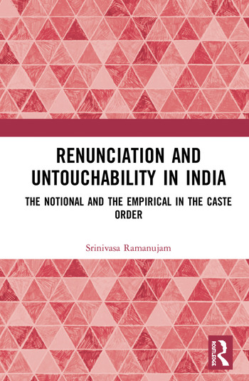Renunciation and Untouchability in India The Notional and the Empirical in the Caste Order book cover