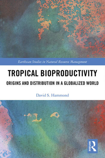 Tropical Bioproductivity Origins and Distribution in a Globalized World book cover