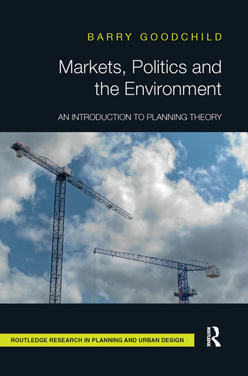 Markets, Politics and the Environment An Introduction to Planning Theory book cover