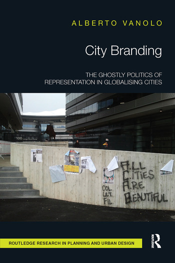City Branding The Ghostly Politics of Representation in Globalising Cities book cover