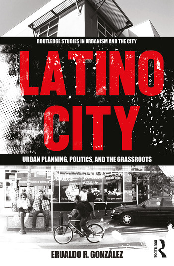 Latino City Urban Planning, Politics, and the Grassroots book cover
