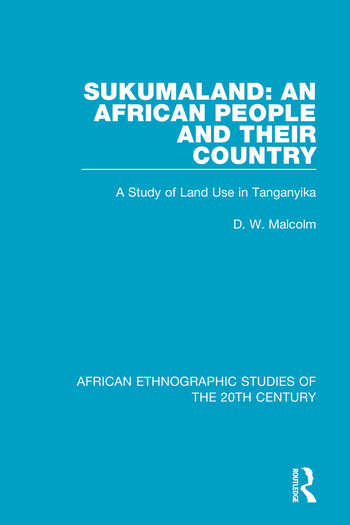Sukumaland: An African People and Their Country A Study of Land Use in Tanganyika book cover