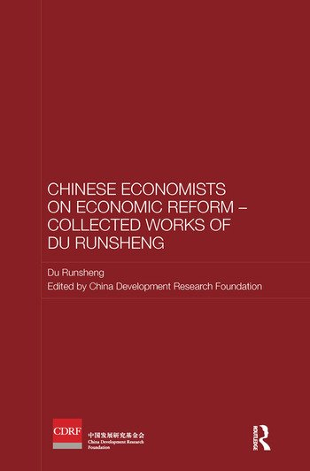Chinese Economists on Economic Reform – Collected Works of Du Runsheng book cover