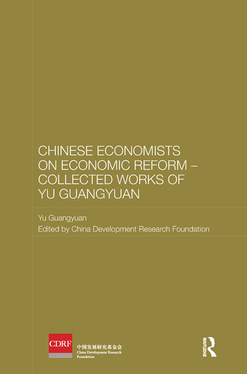 Chinese Economists on Economic Reform – Collected Works of Yu Guangyuan book cover