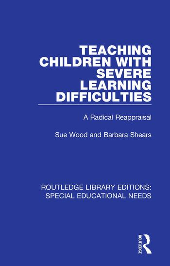 Teaching Children with Severe Learning Difficulties A Radical Reappraisal book cover
