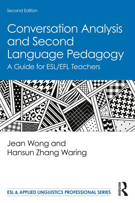 Conversation Analysis and Second Language Pedagogy A Guide for ESL/EFL Teachers book cover