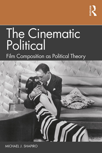 The Cinematic Political Film Composition as Political Theory book cover