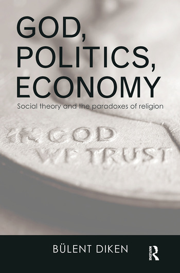 God, Politics, Economy Social Theory and the Paradoxes of Religion book cover
