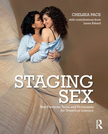 Staging Sex Best Practices, Tools, and Techniques for Theatrical Intimacy book cover