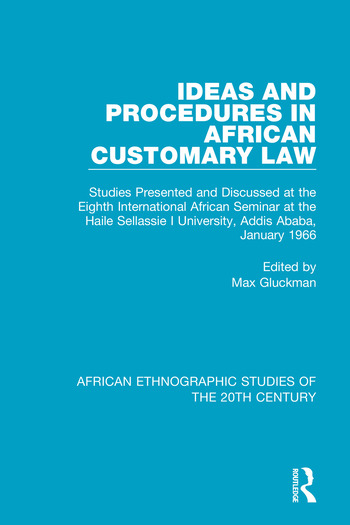 Ideas and Procedures in African Customary Law Studies Presented and Discussed at the Eighth International African Seminar at the Haile Sellassie I University, Addis Ababa, January 1966 book cover