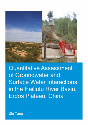 Quantitative Assessment of Groundwater and Surface Water Interactions in the Hailiutu River Basin, Erdos Plateau, China book cover