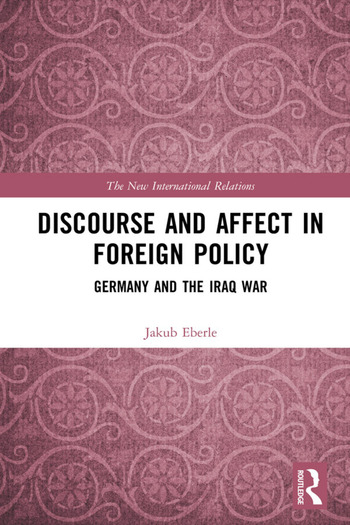 Discourse and Affect in Foreign Policy Germany and the Iraq War book cover