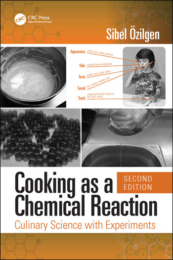Cooking as a Chemical Reaction Culinary Science with Experiments, Second Edition book cover