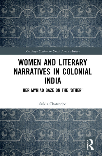 Women and Literary Narratives in Colonial India Her Myriad Gaze on the 'Other' book cover