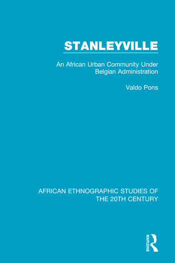 Stanleyville An African Urban Community Under Belgian Administration book cover