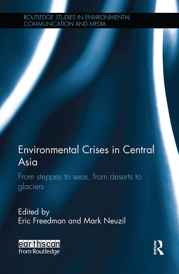 Environmental Crises in Central Asia From steppes to seas, from deserts to glaciers book cover