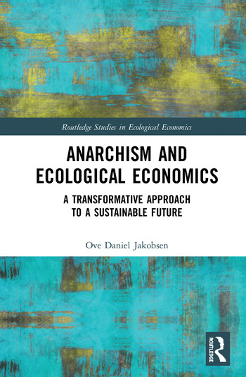 Anarchism and Ecological Economics A Transformative Approach to a Sustainable Future book cover